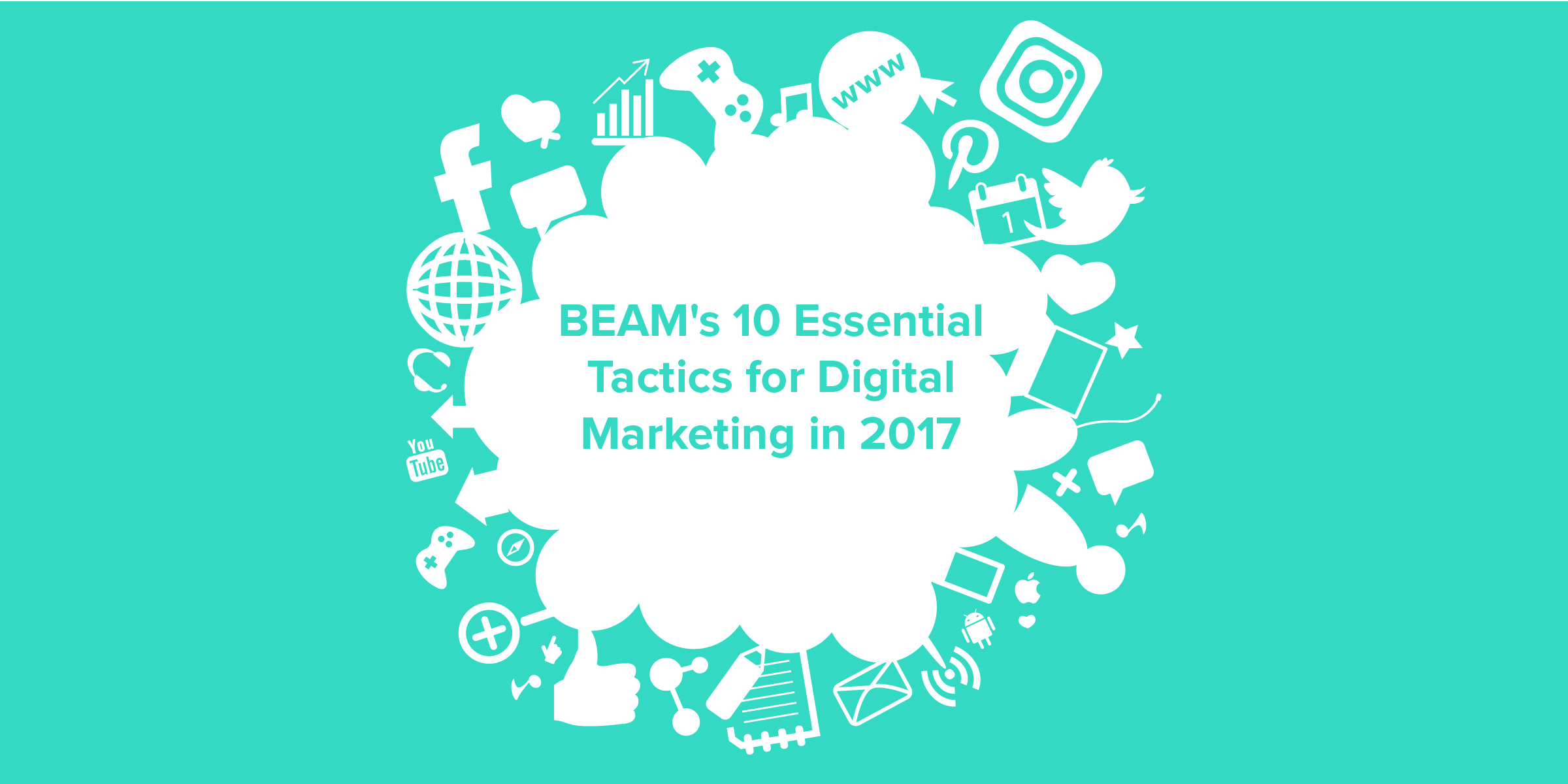 10 Essential tactics for digital marketing in 2017and any other year,